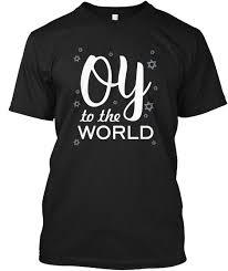 hanukkah t shirt oy to the world hanukkah products teespring