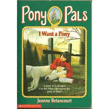 i want a pony pony pals 1 by jeanne betancourt