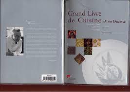 grand livre de cuisine alain ducasse livre cuisine ducasse 28 images livre grand livre de cuisine