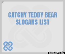 30 catchy teddy slogans list taglines phrases names 2017