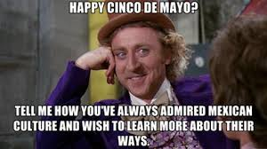 Come And Get It Meme - cinco de mayo memes that prove just how ridiculous the cultural