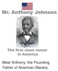 history of black friday slavery anthony johnson not the first slave owner student of the