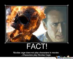 Nicolas Cage Memes - nicolas cage fact i talked to the ghost rider he told me so by