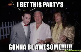 Rodney Dangerfield Memes - i bet this party s gonna be awesome pee wee rodney