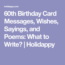 60th birthday sayings 60th birthday card messages wishes sayings and poems what to