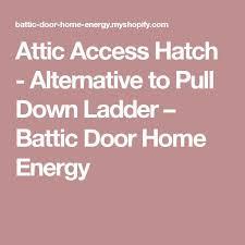 best 25 attic access ladder ideas on pinterest stair ladder
