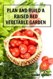 new book plan and build a raised bed vegetable garden u2013 home