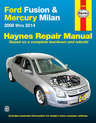 ford fusion u0026 mercury milan 06 14 haynes repair manual haynes