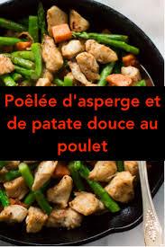 cuisiner patate douce poele poêlée d asperge et de patate douce au poulet