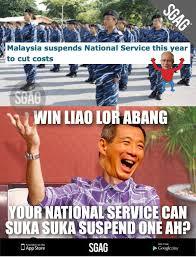 Singapore Meme - did you hear singapore suspends national service wait i mean