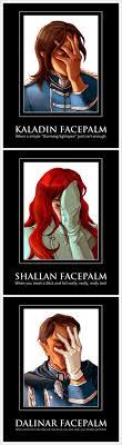 Facepalm Memes - stormlight facepalm memes kaladin shallan dalinar by botanicaxu