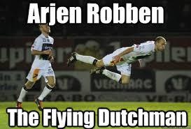 Robben Meme - arjen robben the flying dutchman soccer scum quickmeme