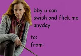 Harry Potter Valentines Meme - bby u can swish and flick me anyday book lovin pinterest