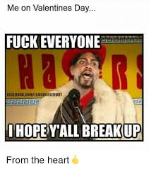 Fuck Valentines Day Meme - me on valentines day fuck everyone facebook gomlaughorgtfout