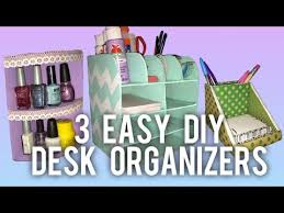 Diy Desk Organizer Ideas 3 Easy Diy Desk Organizer Ideas