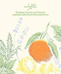healing home and family booklet a guide for emotions with essential