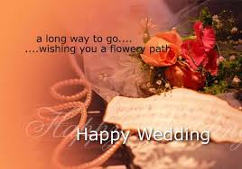 50 Best Happy Wedding Wishes Greetings And Images Picsmine A Long Way To Go Wishing You A Flowery Path Happy Wedding Picsmine