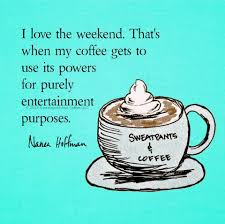 The Best Coffee Mugs Weekends Are The Best Coffe Mugs Pinterest Coffee Coffee