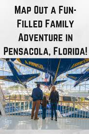 Map Pensacola Florida by Out A Fun Filled Family Adventure In Pensacola Florida