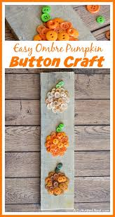 easy ombre pumpkin button craft cute diy fall decor button