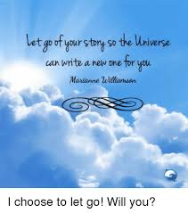 Your Story Meme - t goof your story so the universe can write a new one tor you