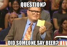 Drew Carey Meme - question did someone say beer drew carey who s line is it