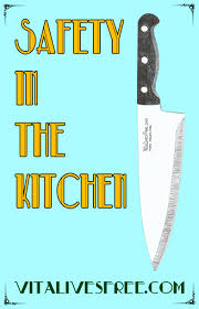 safety in the kitchen become one of those amazing people who use safety in the kitchen learn to use the knife like pro say no to