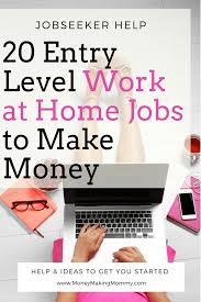 Design Works At Home 20 Entry Level Work At Home Jobs To Make Money