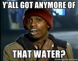 Water Meme - to everyone doing the water bucket challenge from california meme guy