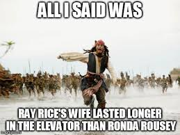 Ray Rice Memes - chased for saying ray rice s wife lasted longer than ronda rousey