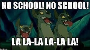 No School Meme - lion king hyenas imgflip