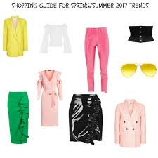 the ultimate shopping guide for spring summer 2017 trends u2013 mercy