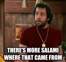 Salami Meme - there s more salami where that came from oleg salami quickmeme