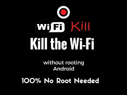 rooting apps for android use wifikill app to cut wi fi without rooting android 100 no