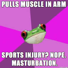 Masterbation Memes - hey at least i can say i ve had my first sex injury sort of