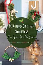 Outdoor Christmas Decoration by 29 Diy Outdoor Christmas Decorations For Your Ho Ho Home
