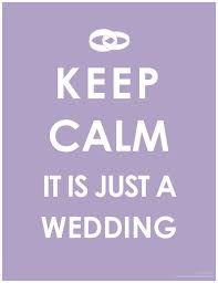 wedding quotes keep calm wedding planning quotes wedding photography
