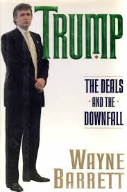 trump the deals and the downfall wayne barrett 9780060167042