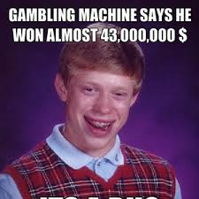Casino Memes - bad luck brian at a casino by yousuk meme center