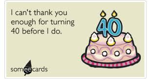 ebirthday cards 40th birthday ecards for him happy 40th birthday thank you