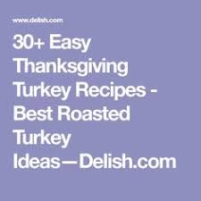 30 easy thanksgiving turkey recipes best roasted turkey ideas the 91 most delish baked chicken dinners baked chicken and dinners