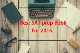 top 10 best sat prep book top sat study guide 2017
