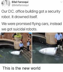 Building Memes - bilal farooqui our dc office building got a security robot it