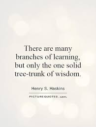 there are many branches of learning but only the one solid