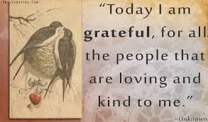 Loving Inspirational Quotes by Today I Am Grateful For All The People That Are Loving And Kind
