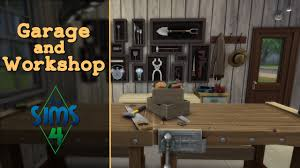 garage and workshop sims 4 room build youtube