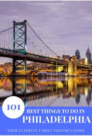 Things To Do In The Ultimate Family Guide 100 Best Things To Do In Philadelphia Your Ultimate Family
