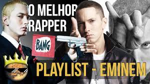 eminem playlist top 10 músicas do eminem playlist youtube