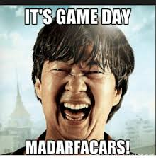 Game Day Meme - its game day madarfacars nfl meme on me me