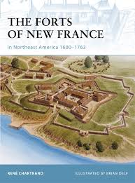 Northeast America Map by The Forts Of New France In Northeast America 1600 1763 Fortress
